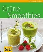 Grüne Smoothies (GU Küchenratgeber) by…