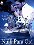 Waves of Change (World Above Water Book 1)…