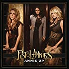 Annie Up by Pistol Annies