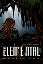 The Elemental Rise of the Shade by Charlotte…