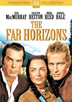 The Far Horizons [1955 film] by Rudolph…
