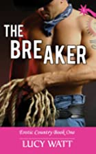 The Breaker (Erotic Country #1.) by Lucy…