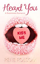 Heart You (Roommate Romance #1) by Rene…