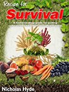 Recipe for Survival: A homesteading guide…
