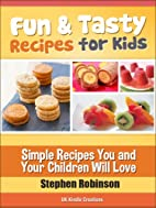 Fun and Tasty Recipes for Kids: Simple…