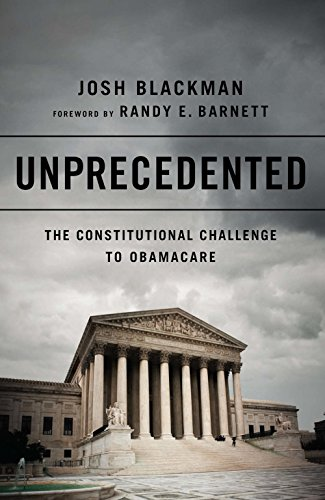 unprecedented-the-constitutional-challenge-to-obamacare