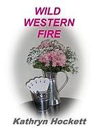 WILD WESTERN FIRE by Kathryn Kramer