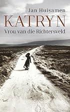 Katryn: Vrou van die Richtersveld (Afrikaans…