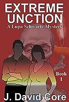Extreme Unction (Lupa Schwatz Mysteries Book…