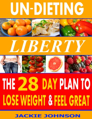 un-dieting-liberty-the-28-day-plan-to-lose-weight-and-feel-great