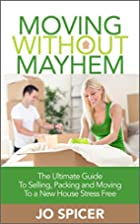 Moving Without Mayhem: The Ultimate Guide To…