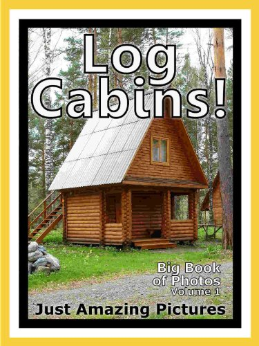 just-log-cabin-photos-big-book-of-photographs-pictures-of-log-cabins-vol-1
