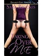 Taking Over Me: 1 (Geek Kink) by Sara…