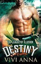 Destiny (The League of Illusion #3) by Vivi…
