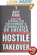 Hostile Takeover: Resisting Centralized Government's Stranglehold on America