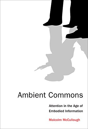 ambient-commons-attention-in-the-age-of-embodied-information-mit-press