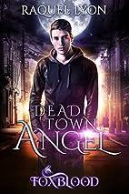 Dead Town Angel (Foxblood #0.5) by Raquel…
