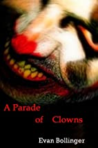 A Parade of Clowns by Evan Bollinger