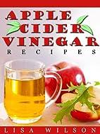 Apple Cider Handbook: Amazing Recipes For…