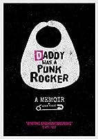 Daddy Was a Punk Rocker by Adam Sharp