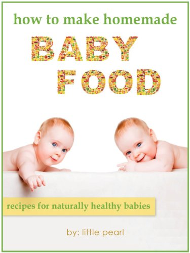 how-to-make-homemade-baby-food-recipes-for-naturally-healthy-babies