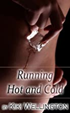 Running Hot and Cold by Kiki Wellington