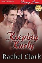 Keeping Karly (Siren Publishing Menage…
