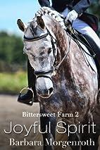 Bittersweet Farm 2: Joyful Spirit by Barbara…