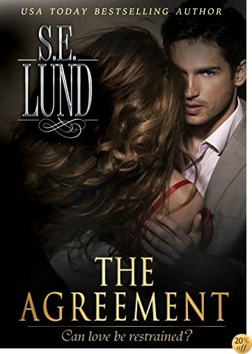 TThe Agreement (The Unrestrained Series Book 1)