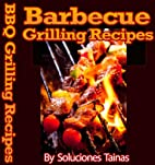 Grilling Recipes by Soluciones Tainas