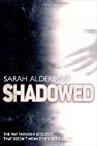 Shadowed (Fated, #3) by Sarah Alderson