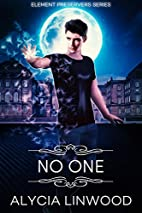 No One (Element Preservers, #3.5) by Alycia…