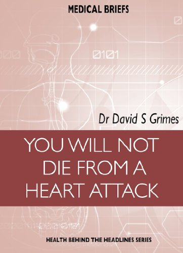 you-will-not-die-from-a-heart-attack-medical-briefs