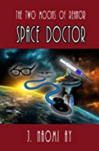 Space Doctor (The Two Moons of Rehnor:…