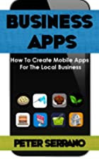 Business Apps: How to Make Mobile Apps for…