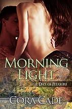 Morning Light by Cora Cade