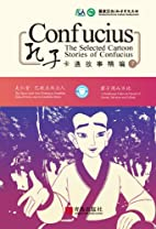 The Selected Cartoon Stories of Confucius…