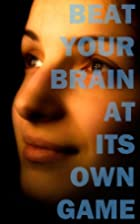 Beat Your Brain at its Own Game: 12…