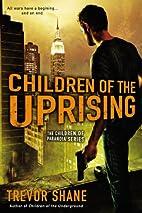 Children of the Uprising: The Children of…