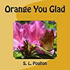 Orange You Glad (My Color Friends) by S. L.…