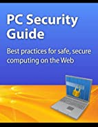 PC Security Guide: Best practices for safe,…