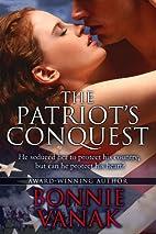 The Patriot's Conquest by Bonnie Vanak