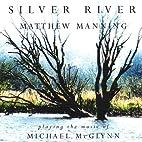Silver River by Matthew K. Manning