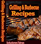 Grilling and Barbecue Recipes by Soluciones…