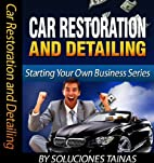 Starting Your Own Business: Car Restoration…