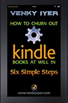 How to Churn out Kindle Books at Will in Six…