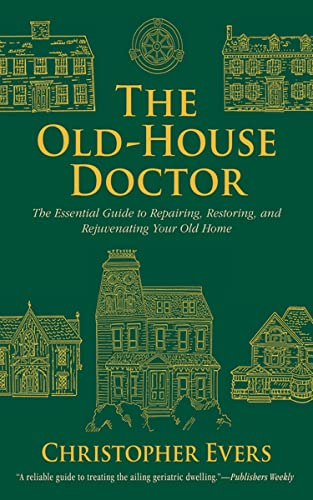the-old-house-doctor-the-essential-guide-to-repairing-restoring-and-rejuvenating-your-old-home