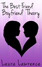 The Best Friend, Boyfriend Theory by Laura…