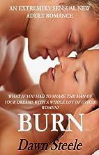 Burn 1 by Dawn Steele