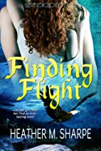 Finding Flight by Heather M. Sharpe